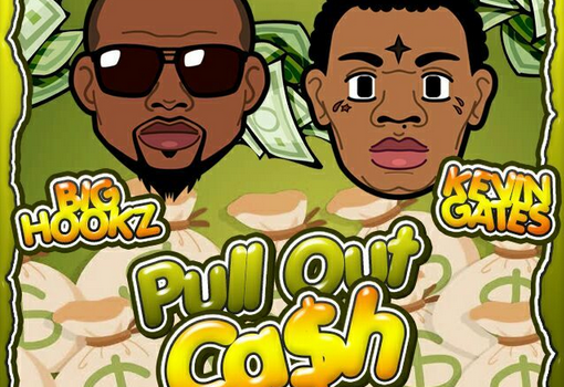 "BIG HOOKZ & KEVIN GATES NEW SINGLE – ""PULL OUT CASH"""